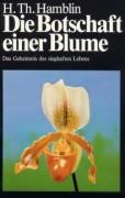 Hamblin, H. Th. <br>DIE BOTSCHAFT EINER BLUME