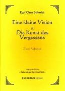 Schmidt, K. O. <br>EINE KLEINE VISION