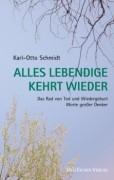 Schmidt, K. O. <br>ALLES LEBENDIGE KEHRT WIEDER