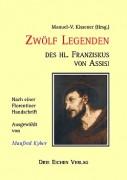 Kissener, Manuel-V. <br>und Kyber, Manfred <br>ZWÖLF LEGENDEN DES HL. FRANZISKUS VON ASSISI