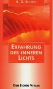 Schmidt, K. O. <br>ERFAHRUNG DES INNEREN LICHTS