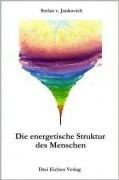 Jankovich, Stefan v. <br>DIE ENERGETISCHE STRUKTUR DES MENSCHEN