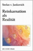 Jankovich, Stefan v. <br>REINKARNATION ALS REALITÄT