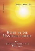 Lees, Robert James <br>REISE IN DIE UNSTERBLICHKEIT <br>(Band 1)
